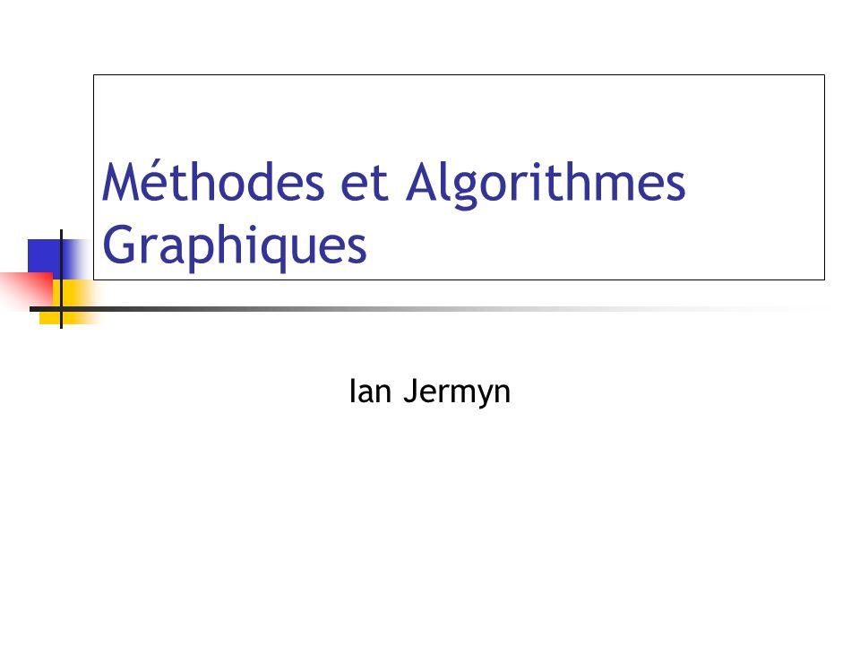 Méthodes et Algorithmes Graphiques