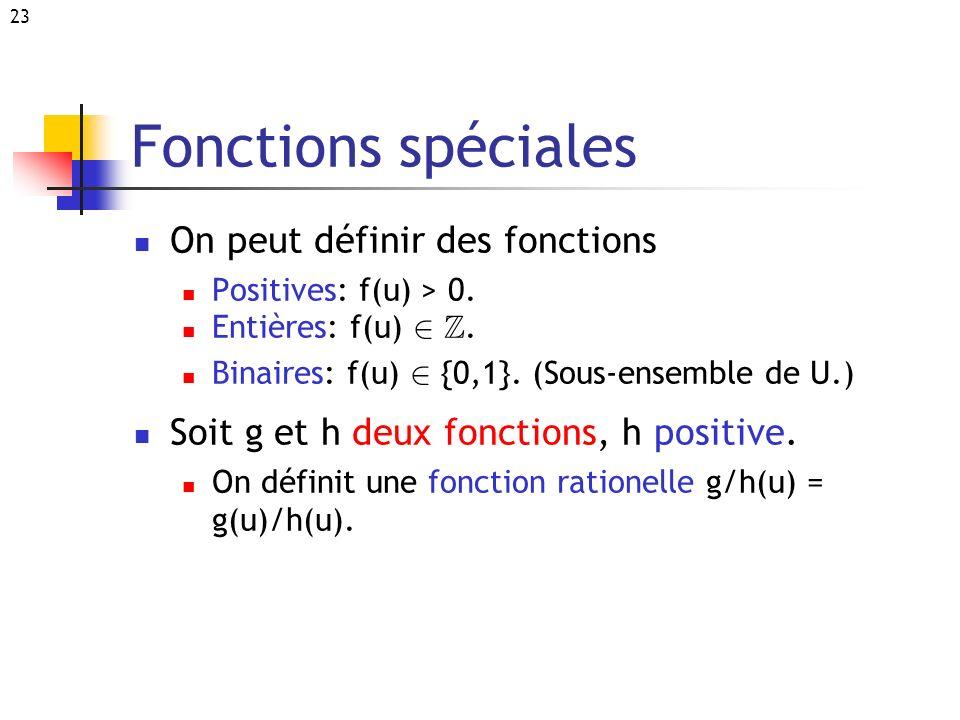 Fonctions spéciales On peut définir des fonctions