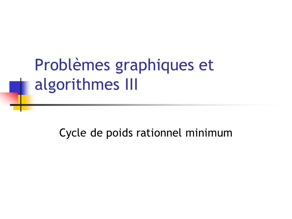 Problèmes graphiques et algorithmes III