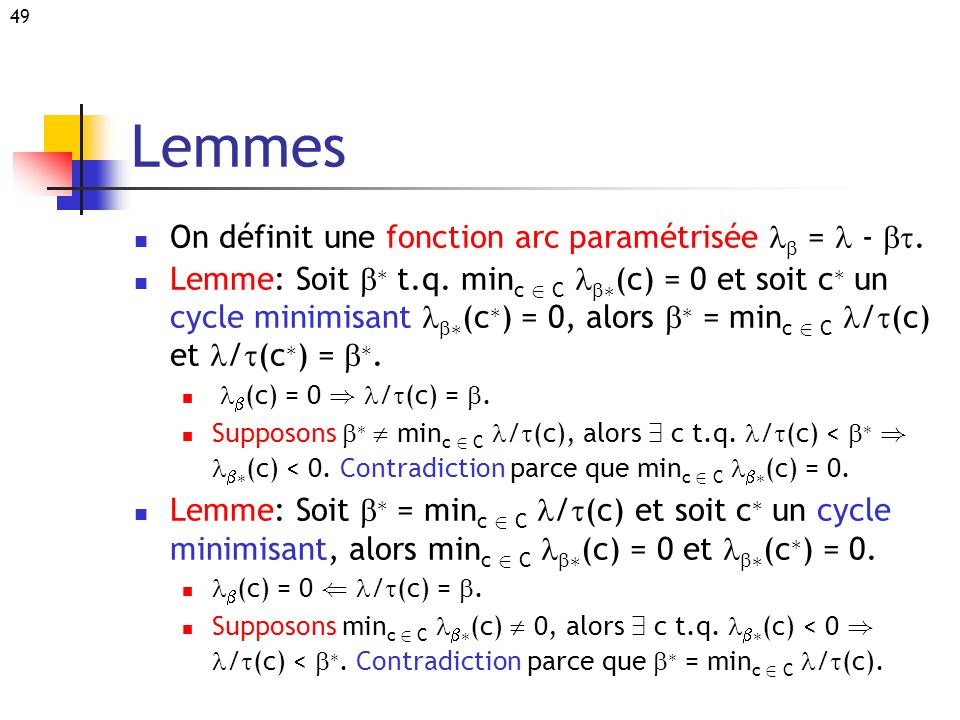 Lemmes On définit une fonction arc paramétrisée lb = l - bt.