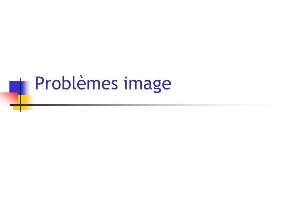Problèmes image