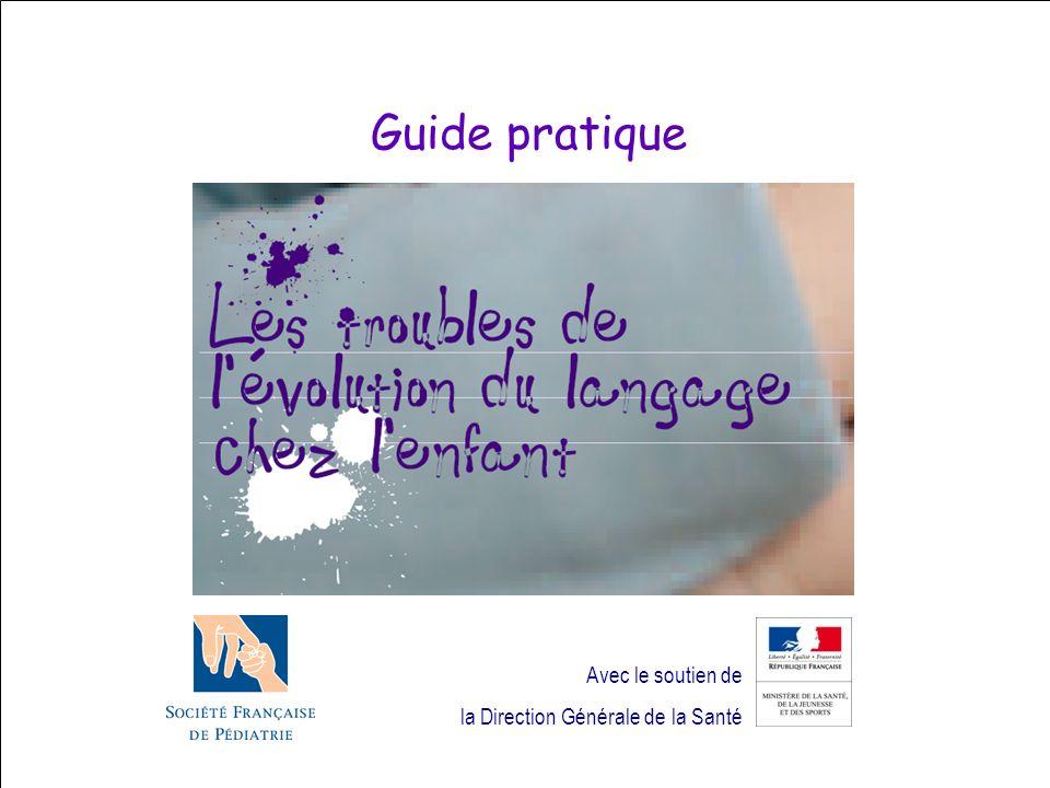 Guide pratique Avec le soutien de la Direction Générale de la Santé