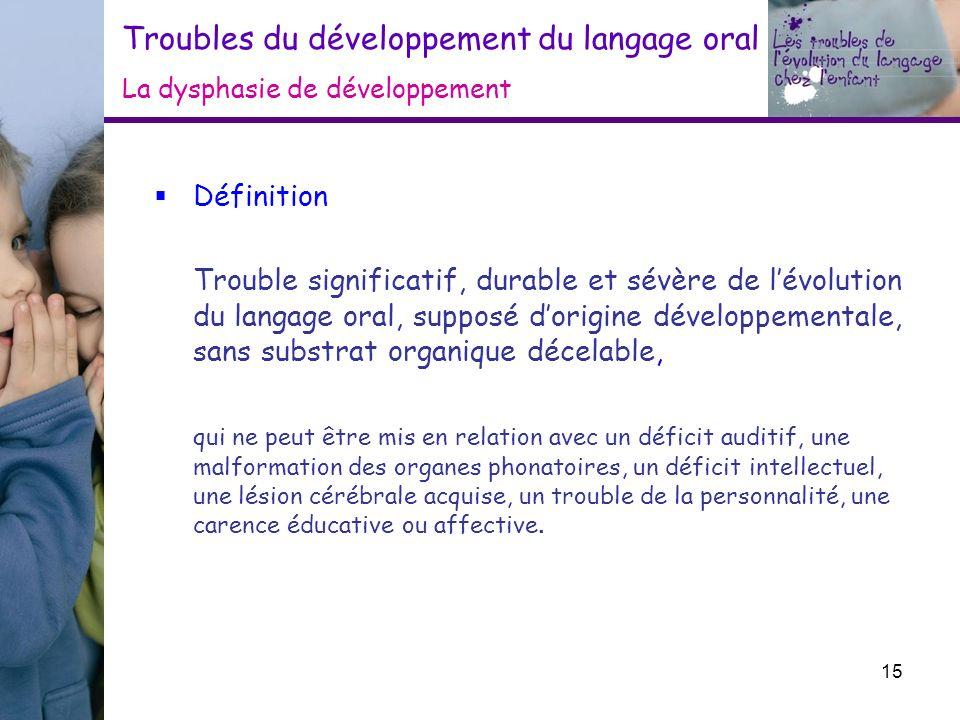 Troubles du développement du langage oral La dysphasie de développement