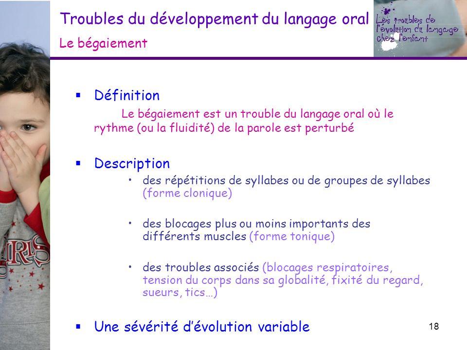 Troubles du développement du langage oral Le bégaiement