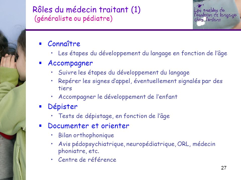 Rôles du médecin traitant (1) (généraliste ou pédiatre)