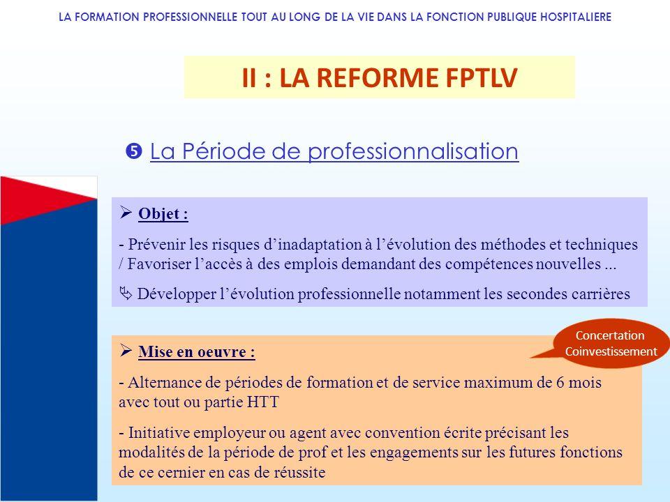 II : LA REFORME FPTLV  La Période de professionnalisation  Objet :