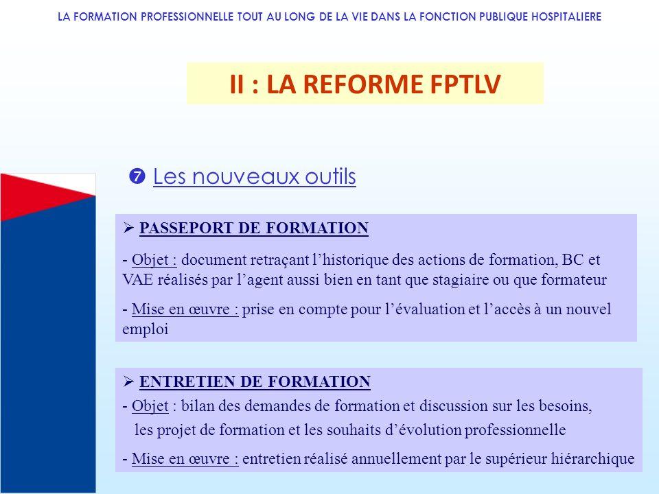 II : LA REFORME FPTLV  Les nouveaux outils  PASSEPORT DE FORMATION