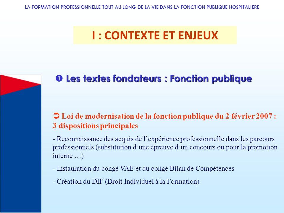 I : CONTEXTE ET ENJEUX  Les textes fondateurs : Fonction publique