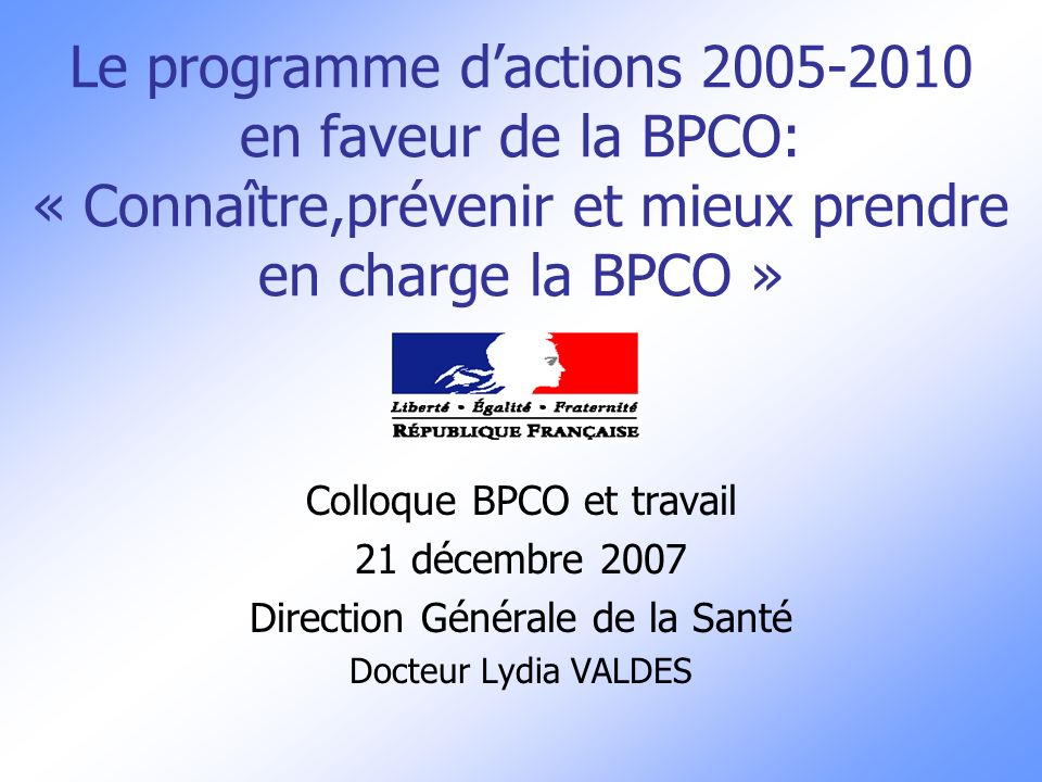 Le programme d'actions 2005-2010 en faveur de la BPCO: « Connaître,prévenir et mieux prendre en charge la BPCO »
