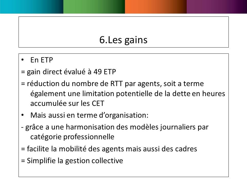 6.Les gains En ETP = gain direct évalué à 49 ETP