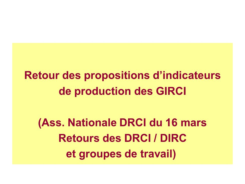 Retour des propositions d'indicateurs de production des GIRCI