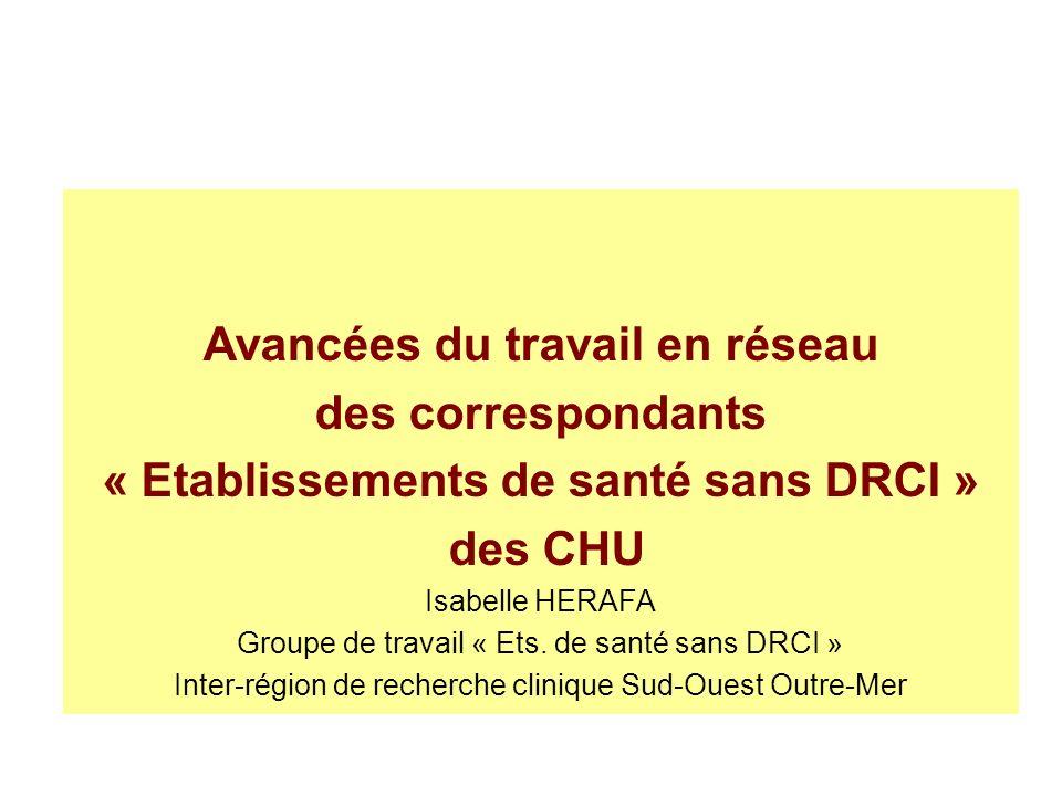 Avancées du travail en réseau « Etablissements de santé sans DRCI »
