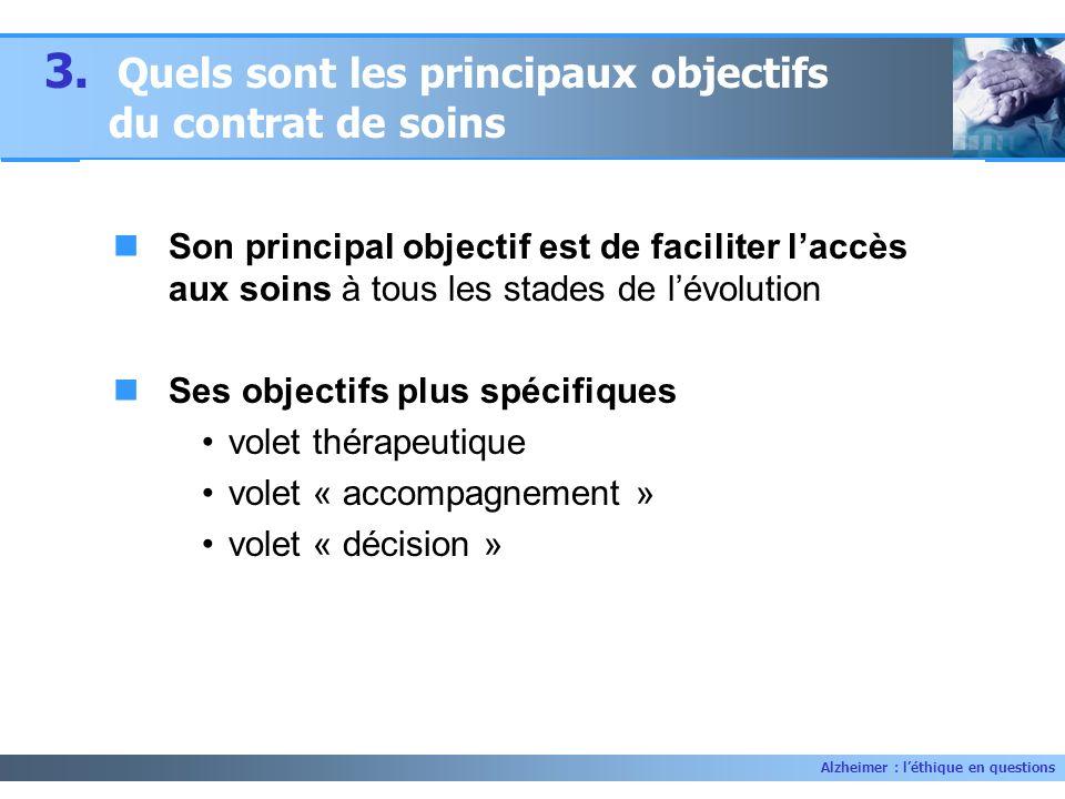 3. Quels sont les principaux objectifs du contrat de soins