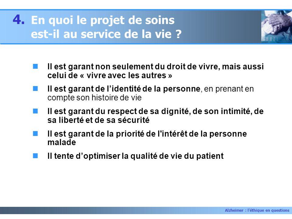 4. En quoi le projet de soins est-il au service de la vie