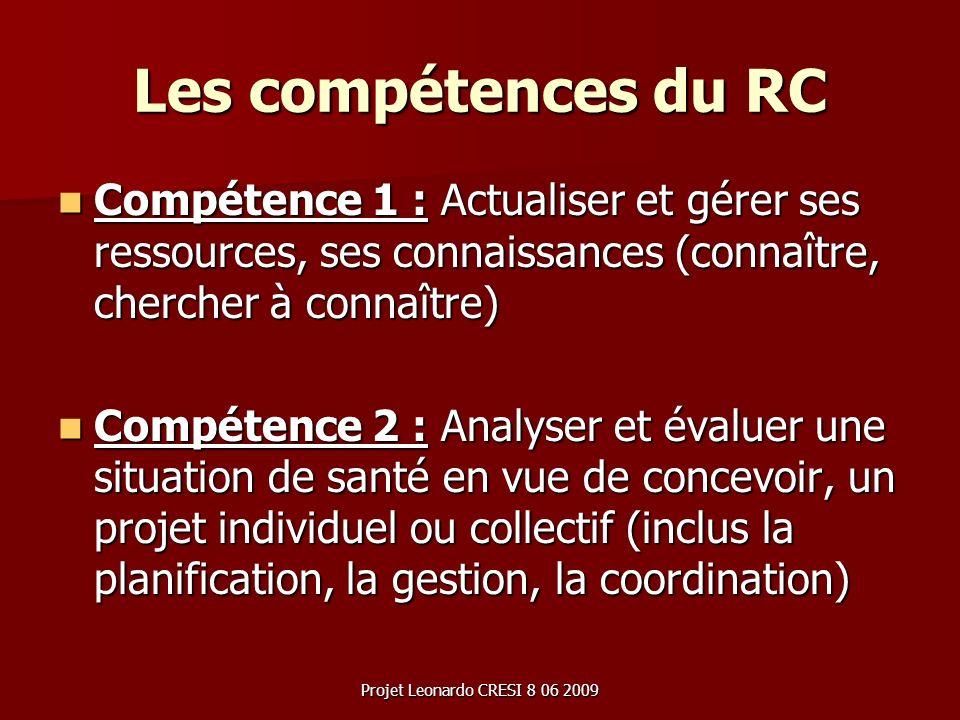 Les compétences du RC Compétence 1 : Actualiser et gérer ses ressources, ses connaissances (connaître, chercher à connaître)