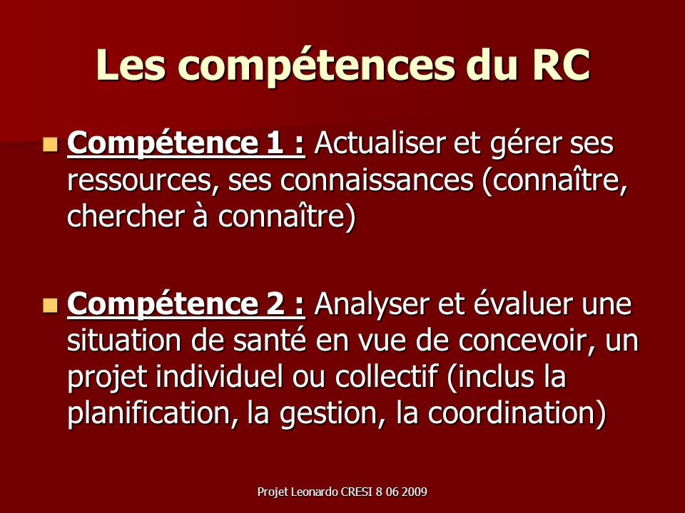 Les compétences du RCCompétence 1 : Actualiser et gérer ses ressources, ses connaissances (connaître, chercher à connaître)