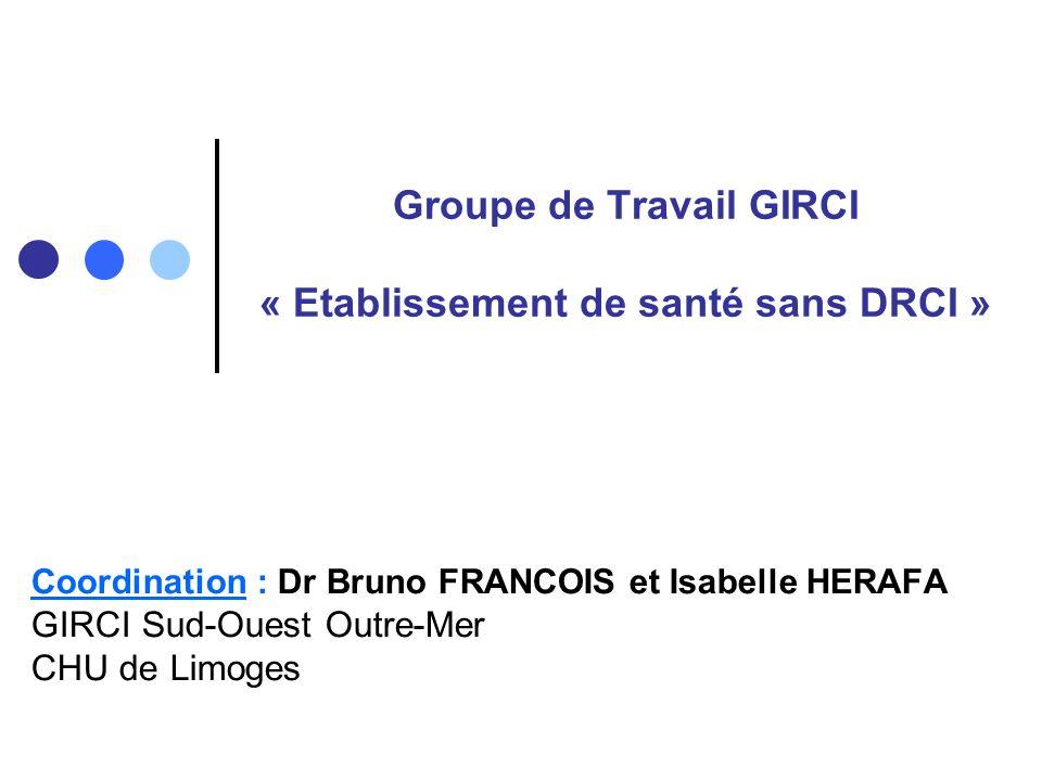 Groupe de Travail GIRCI « Etablissement de santé sans DRCI »