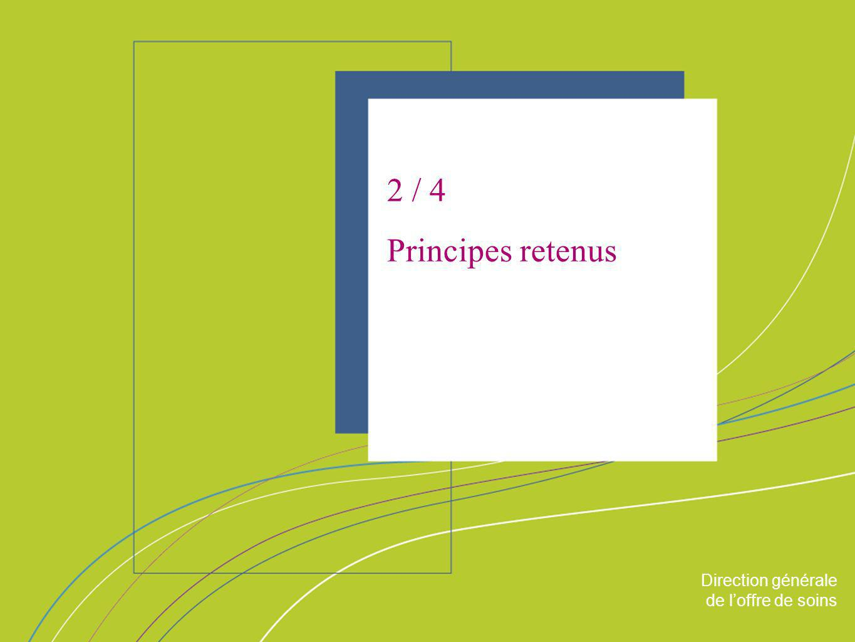 2 / 4 Principes retenus ORGANISATION & MISSIONS Direction générale