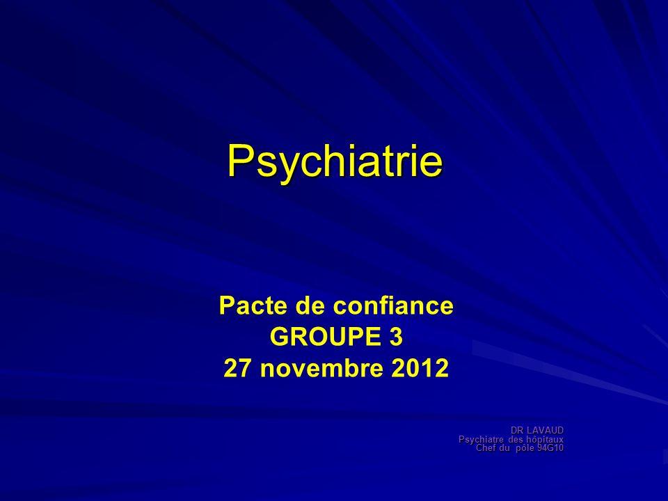 Psychiatrie Pacte de confiance GROUPE 3 27 novembre 2012