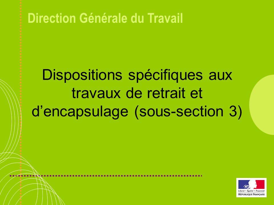 Dispositions spécifiques aux travaux de retrait et d'encapsulage (sous-section 3)