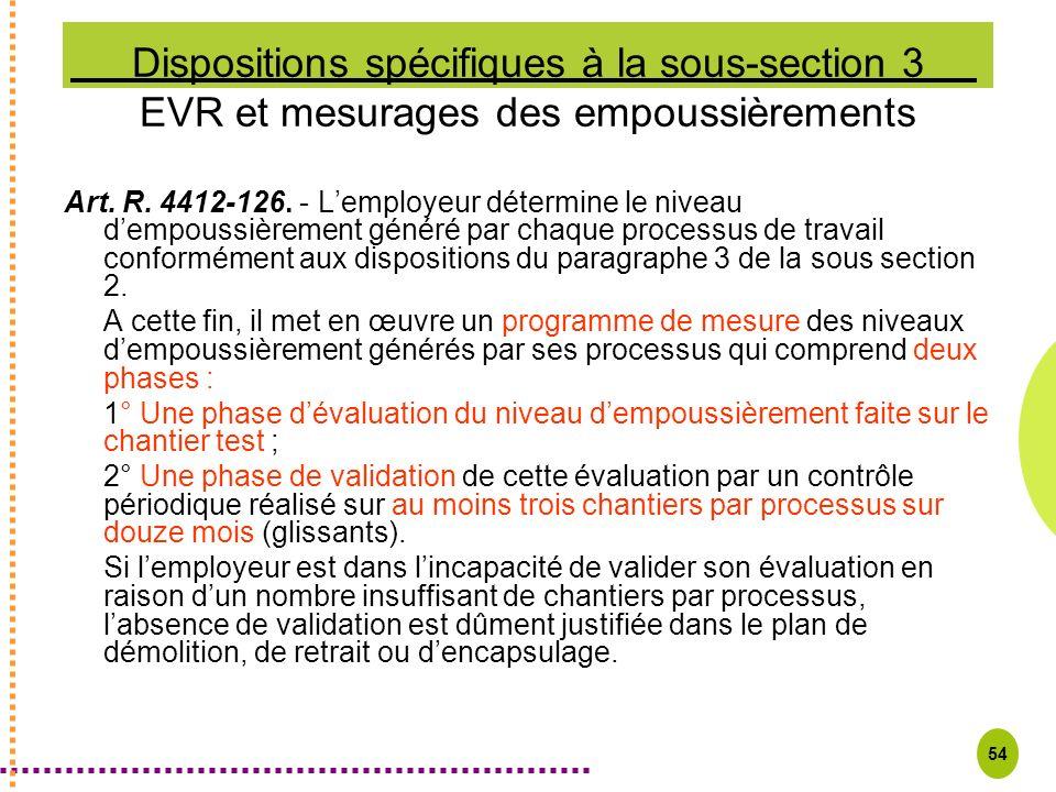 Dispositions spécifiques à la sous-section 3 EVR et mesurages des empoussièrements