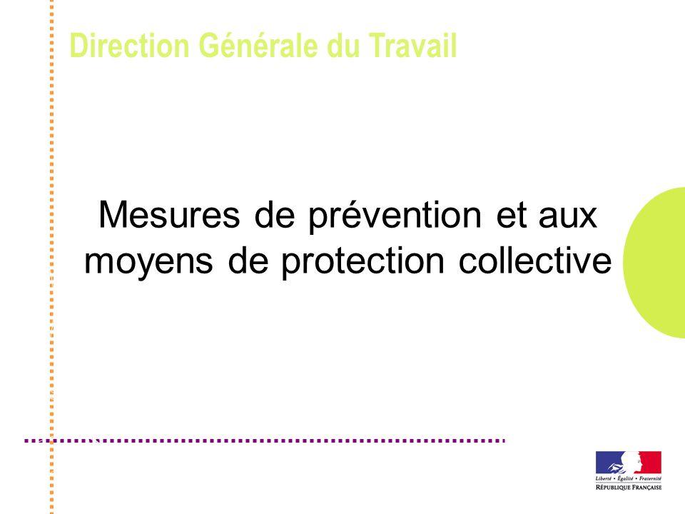 Mesures de prévention et aux moyens de protection collective