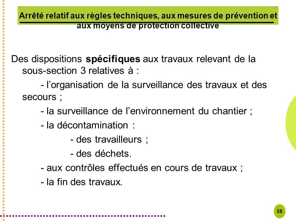 - l'organisation de la surveillance des travaux et des secours ;