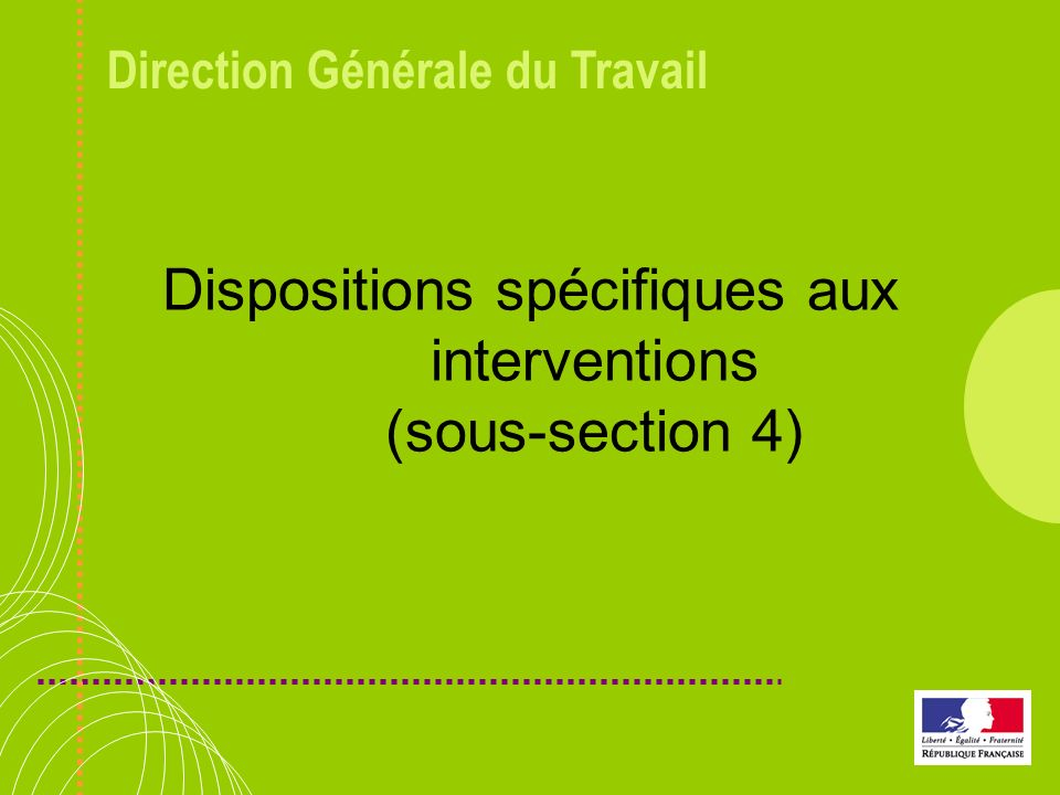 Dispositions spécifiques aux interventions (sous-section 4)