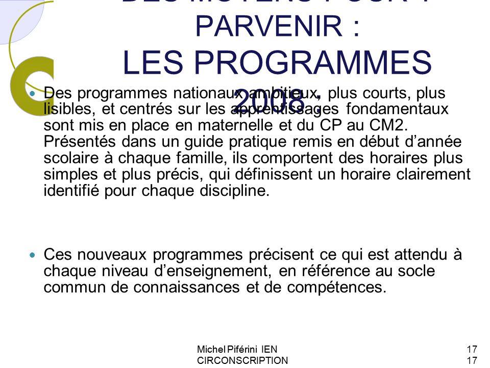 DES MOYENS POUR Y PARVENIR : LES PROGRAMMES 2008 :