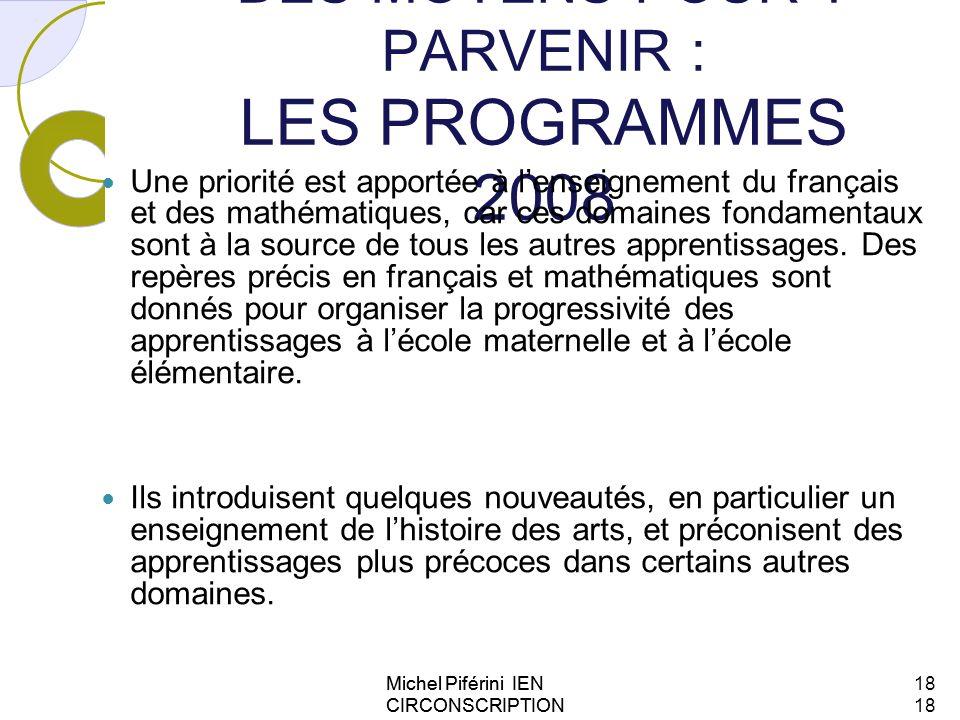 DES MOYENS POUR Y PARVENIR : LES PROGRAMMES 2008