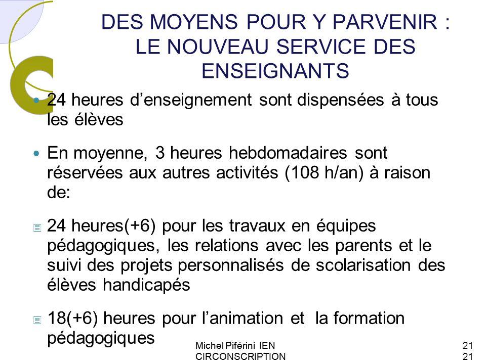 DES MOYENS POUR Y PARVENIR : LE NOUVEAU SERVICE DES ENSEIGNANTS