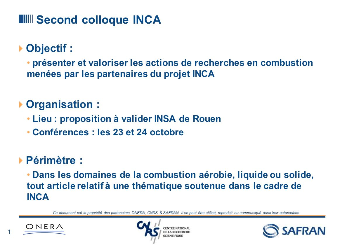 Second colloque INCA Objectif : Organisation : Périmètre :
