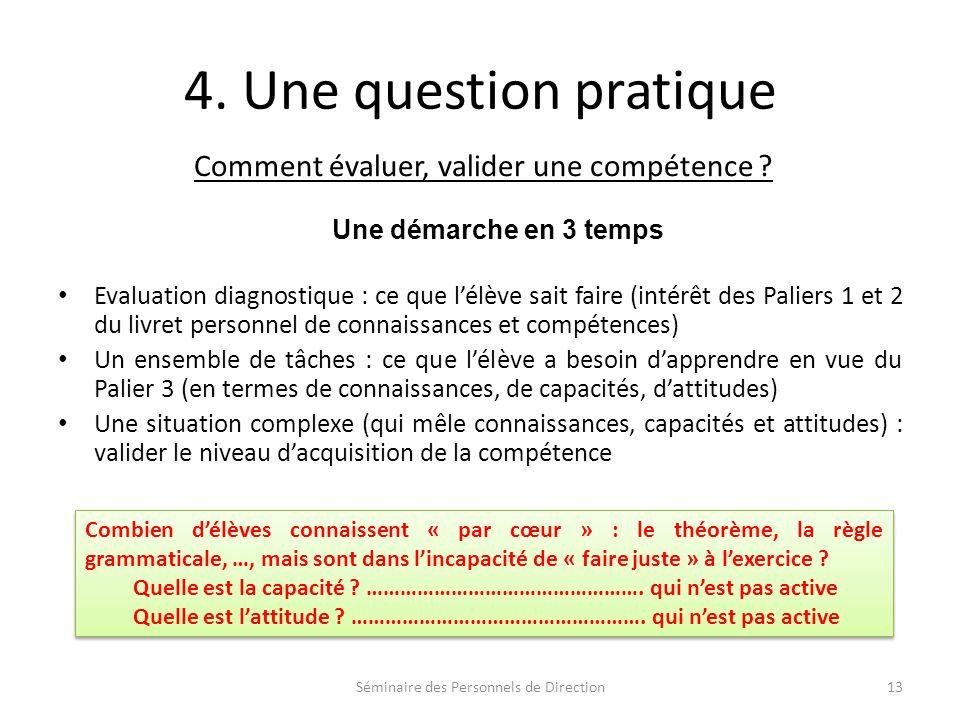 4. Une question pratique Comment évaluer, valider une compétence