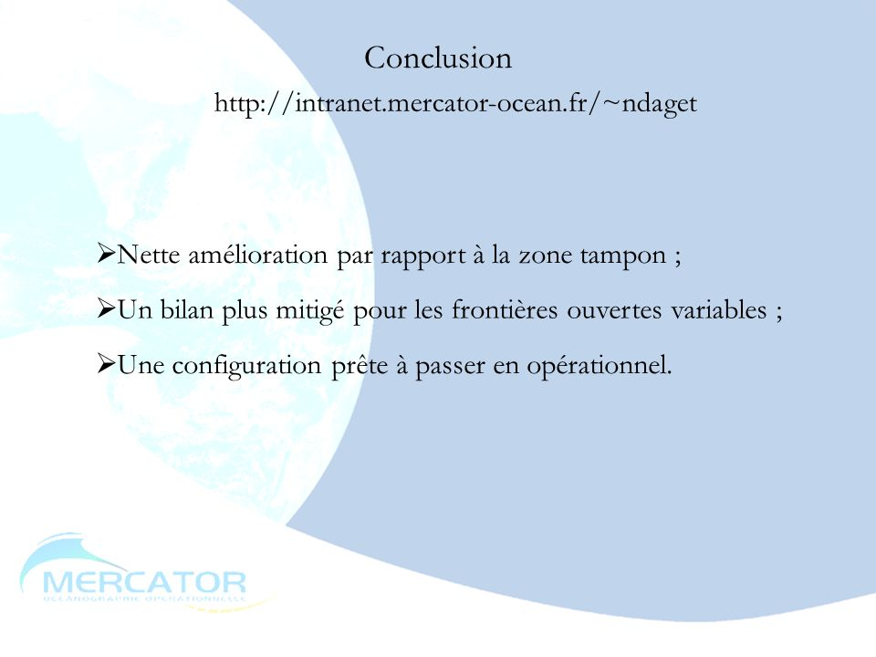 Conclusion http://intranet.mercator-ocean.fr/~ndaget