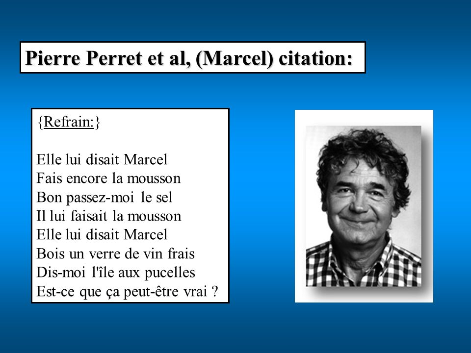Pierre Perret et al, (Marcel) citation:
