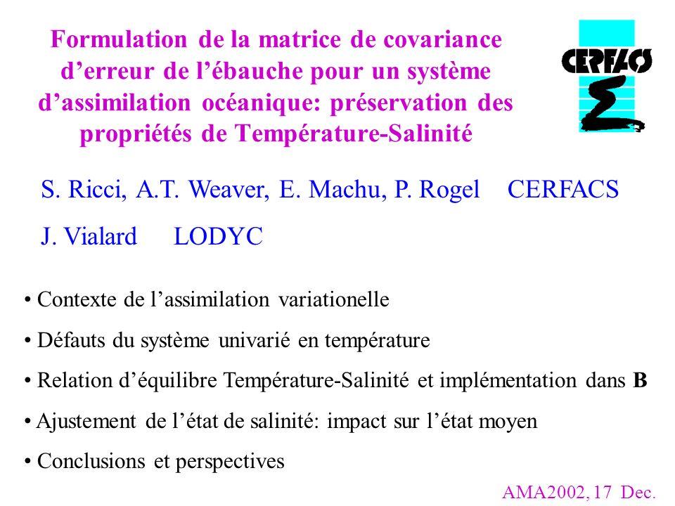 S. Ricci, A.T. Weaver, E. Machu, P. Rogel CERFACS J. Vialard LODYC