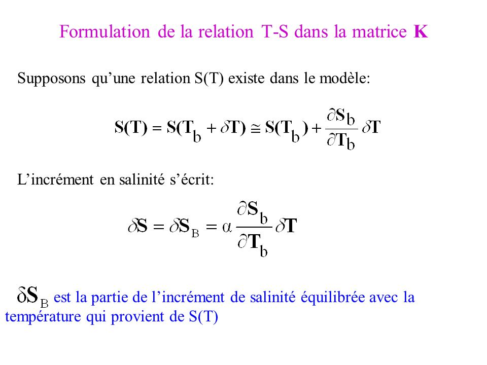Formulation de la relation T-S dans la matrice K