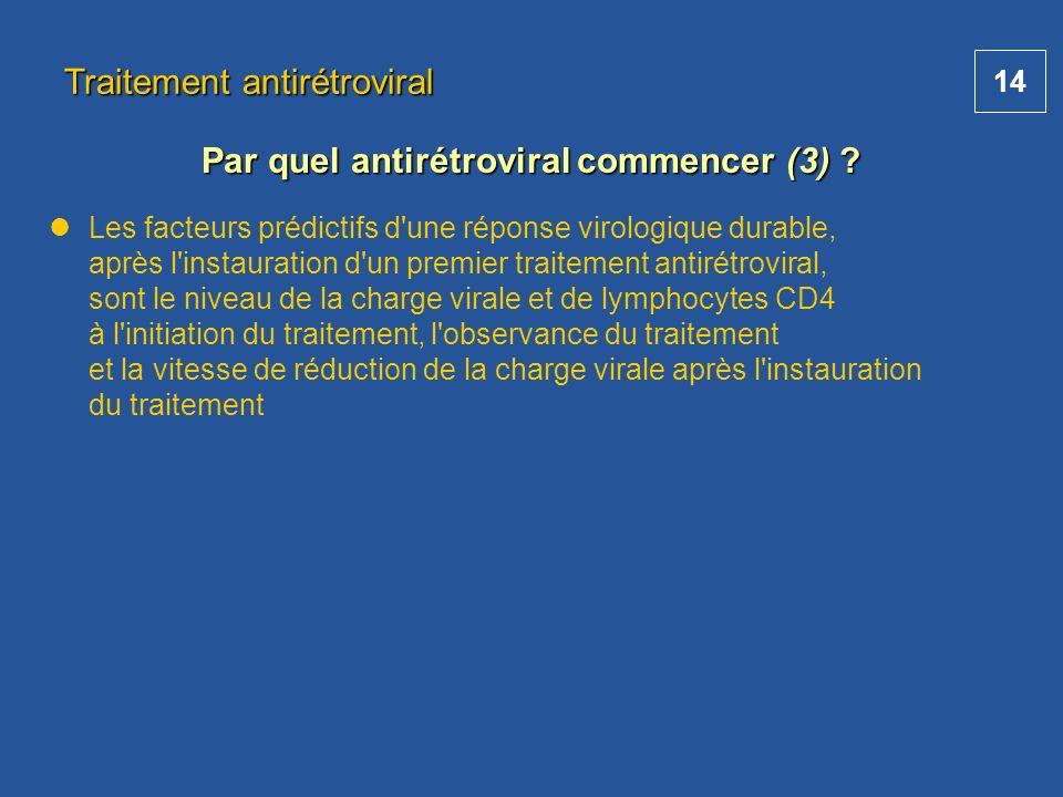 Par quel antirétroviral commencer (3)