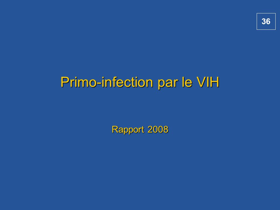 Primo-infection par le VIH Rapport 2008