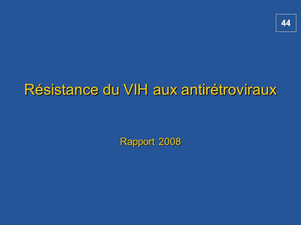 Résistance du VIH aux antirétroviraux Rapport 2008