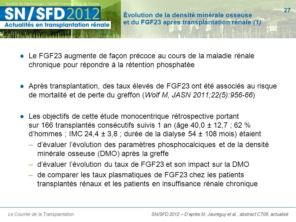 d'évaluer l'évolution du taux de FGF23 et son impact sur la DMO