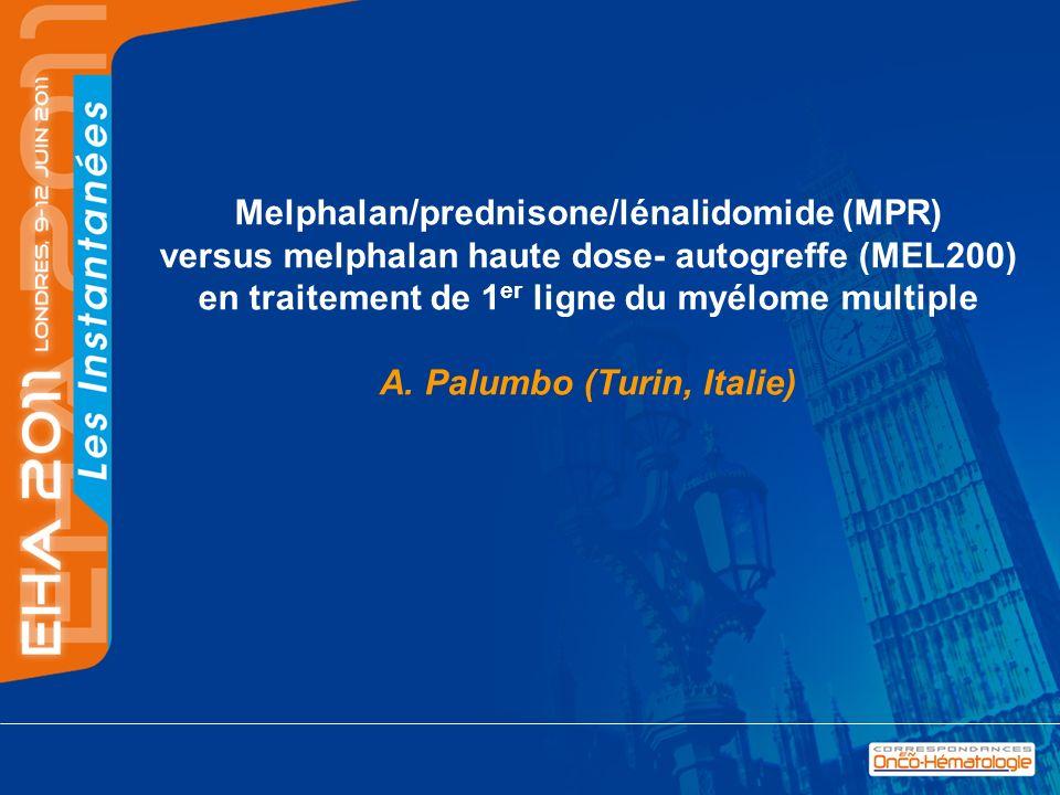 Melphalan/prednisone/lénalidomide (MPR) versus melphalan haute dose- autogreffe (MEL200) en traitement de 1er ligne du myélome multiple A.