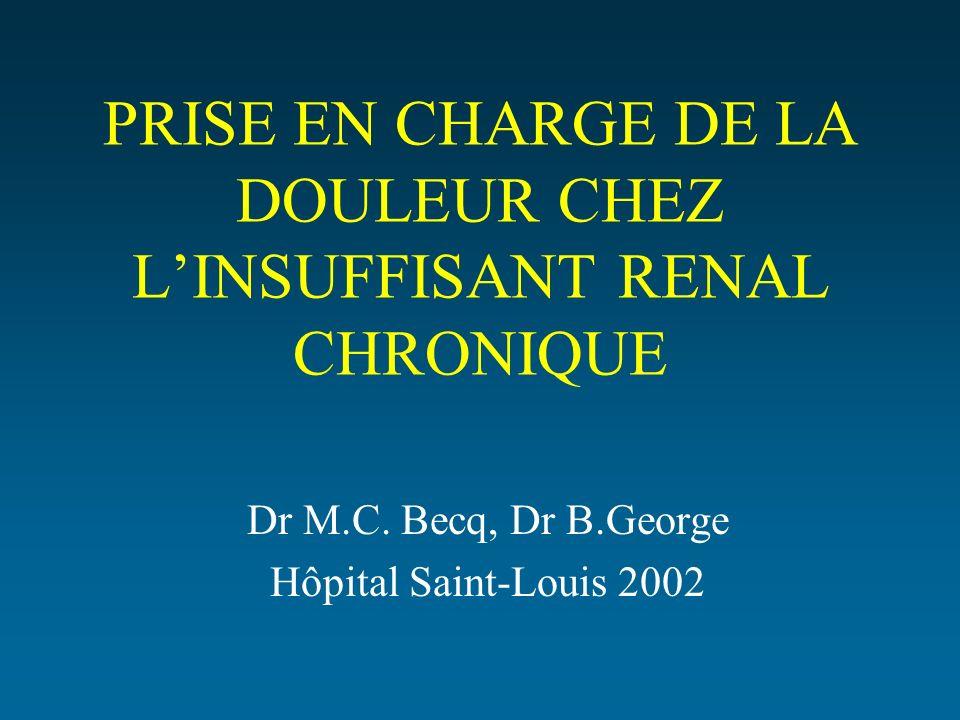 PRISE EN CHARGE DE LA DOULEUR CHEZ L'INSUFFISANT RENAL CHRONIQUE