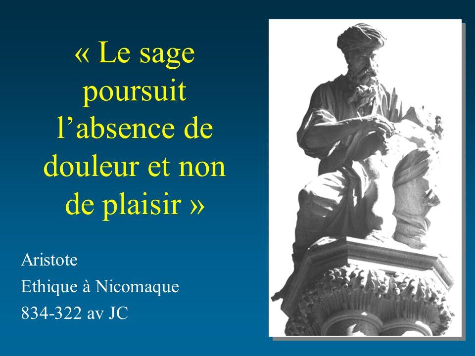 « Le sage poursuit l'absence de douleur et non de plaisir »