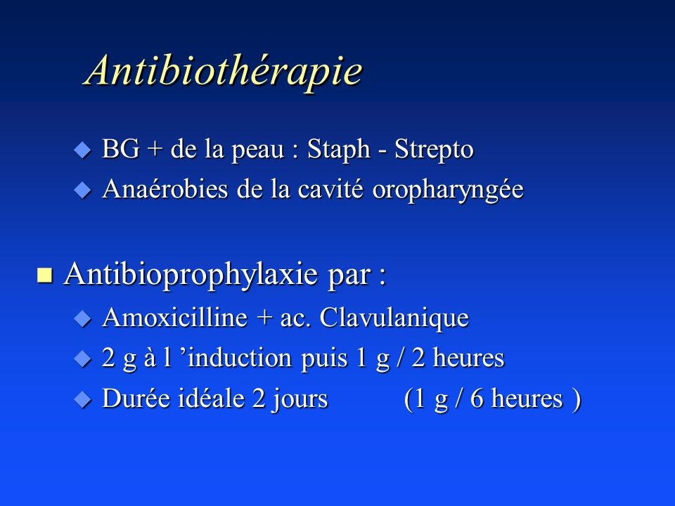 Antibiothérapie Antibioprophylaxie par :