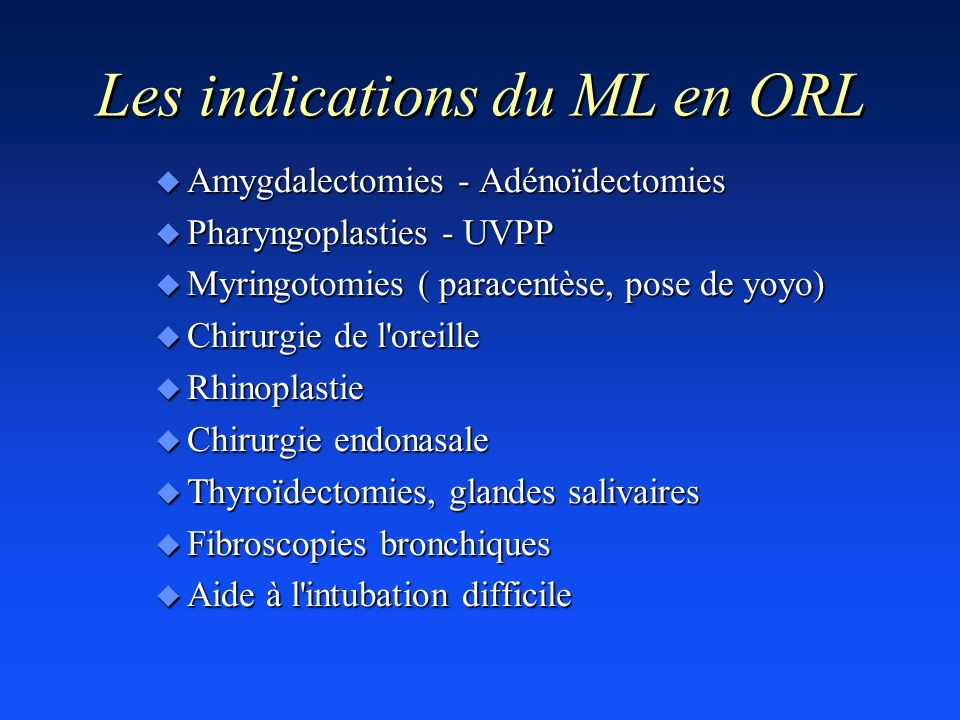 Les indications du ML en ORL