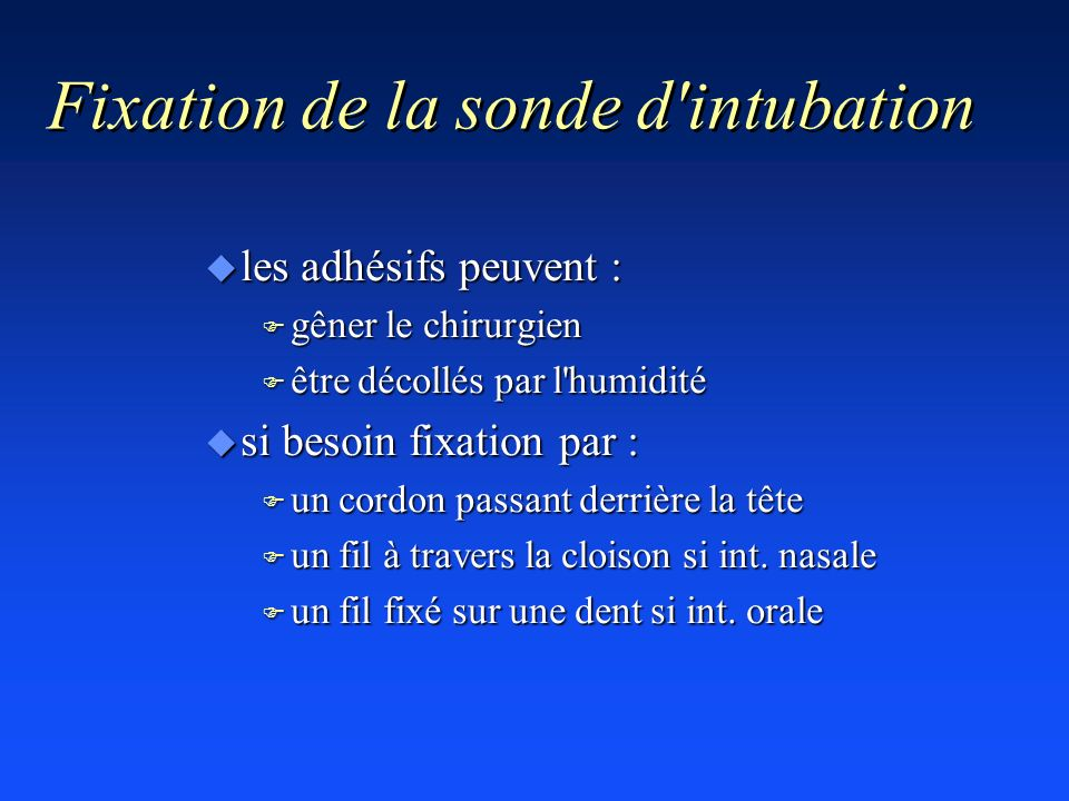 Fixation de la sonde d intubation