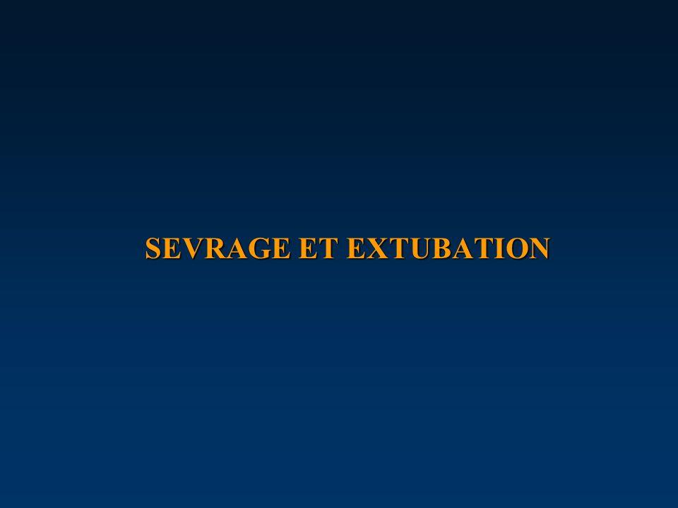 SEVRAGE ET EXTUBATION