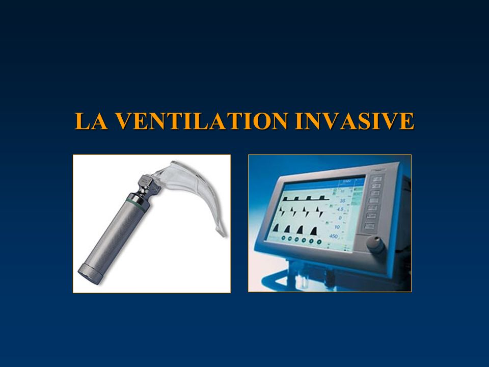 LA VENTILATION INVASIVE