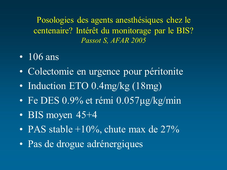 Colectomie en urgence pour péritonite Induction ETO 0.4mg/kg (18mg)